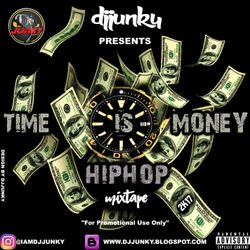 DJJUNKY PRESENTS - TIME IS MONEY HIPHOP MIXTAPE 2K17