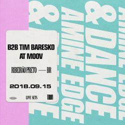 2018.09.15 - Amine Edge & DANCE B2b Tim Baresko @ Moov, Ribeirão Preto, BR.mp3