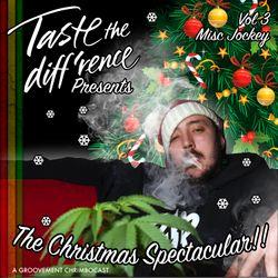 Taste The Diff'rence: Misc Jockey's Christmas Spectacular // Dec 2015