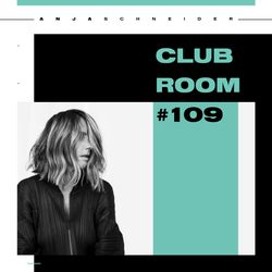 Club Room 109 with Anja Schneider
