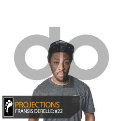 Projections: Fransis Derelle