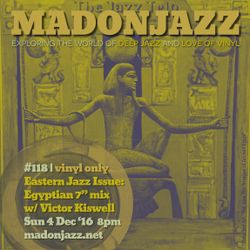 """MADONJAZZ #118: Eastern Jazz Sounds w/ guest Victor Kiswell Egyptian 7"""" mix"""