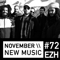EZH \\ November new music ft Ruby Rushton and Jitwam