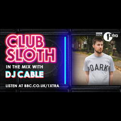 BBC 1Xtra - Club Sloth Mix (22/09/2017)