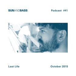 SUNANDBASS Podcast #41 - Last Life