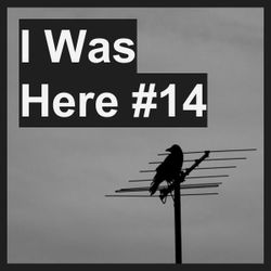 I Was Here #14