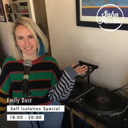 Emily Dust Self-Isolation special ft Clap! Clap!, Kampire, Swing Ting & more (Soho Radio)