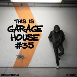 This Is GARAGE HOUSE goes DEEEEEEP #35 - 11-2019