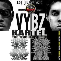 DJJUNKY - VYBZ KARTEL (THE TEACHER'S BACK) MIXTAPE 2K16