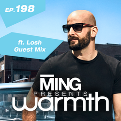 MING Presents Warmth Episode 198 w Losh Guest Mix