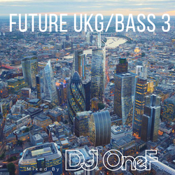 @DJOneF Future UK Garage 3: The Remixes