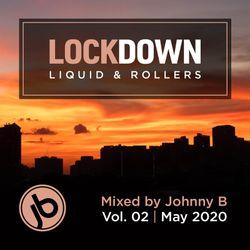 Johnny B Lockdown Liquid & Rollers Mix Vol. 02 - May 2020