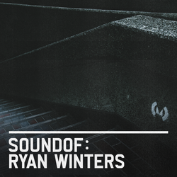 SoundOf: Ryan Winters