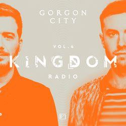 Gorgon City KINGDOM Radio 004