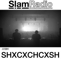 #SlamRadio - 291 - SHXCXCHCXSH