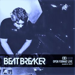 BeatBreaker OpenFormat LIVE - March 2017