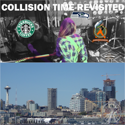 Collision Time Revisited 1616 - The Impending Seattle Excursion