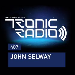Tronic Podcast 407 with John Selway (Electro Set)