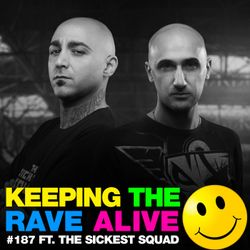 Keeping The Rave Alive Episode 187 : Halloween Horror Special feat. Sickest Squad