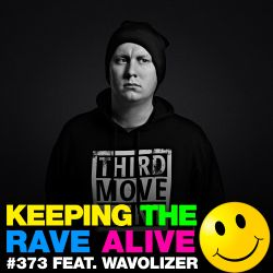 Keeping The Rave Alive Episode 373 feat. Wavolizer