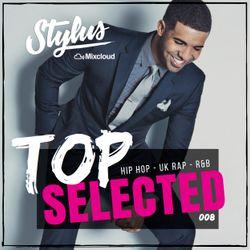 @DjStylusUK - TOP SELECTED 008 (HipHop / R&B / Reggae & Afrobeat)