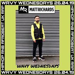 #WavyWednesdays [26.04.19]   INSTAGRAM @DJMATTRICHARDS   HIPHOP RNB AFROBEAT UK RAP