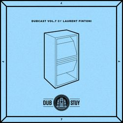 Dubcast Vol.07 (Laurent Fintoni)