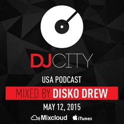 Disko Drew - DJcity Podcast - May 12, 2015