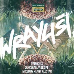 Kenny Allstar | Dancehall Vibes Pt. 1 | The Wraylist