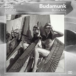 Radio Juicy S02E22 (Butta Mix by Budamunk)