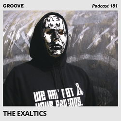 Groove Podcast 181 - The Exaltics