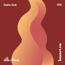 Dub Rituals 038 - Dakta Dub [20-06-2019]