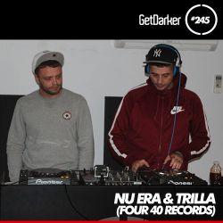 Nu Era & Trilla - GetDarker TV 245 [Four 40 Records Takeover]