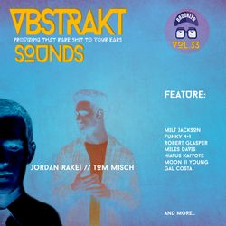 VBSTRAKT SOUNDZ //|\ VOL 33 | Selected by A.T.M.S. | 2016 | Far Out