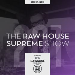 """The RAW HOUSE SUPREME Show - #201 """"Strictly Rhythm Showcase Pt. 2"""" (Hosted by The RawSoul)"""