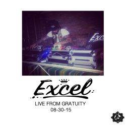 EXCEL - Live at Gratuity (08-30-15)