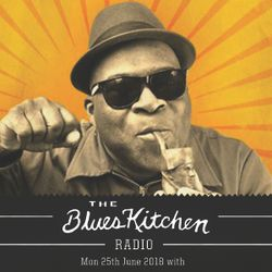 THE BLUES KITCHEN RADIO: 25 JUNE with BARRENCE WHITFIELD
