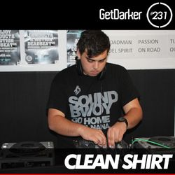 Clean Shirt - GetDarker TV 231 (Tumble Audio Takeover)