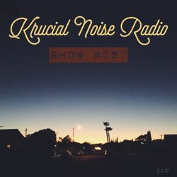 Krucial Noise Radio: Show #057 w/ Mr.BROTHERS