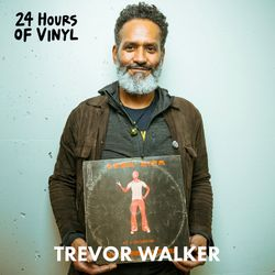 Trevor Walker - 24 Hours of Vinyl (19th Edition)