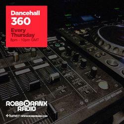 DANCEHALL 360 SHOW - (01/09/16) ROBBO RANX