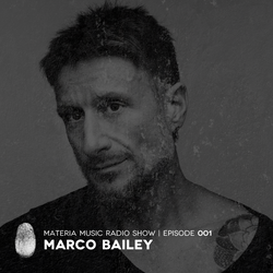 MATERIA Music Radio Show 001 with Marco Bailey