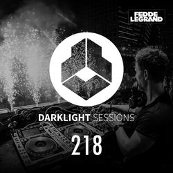Fedde Le Grand - DarkLight Sessions 218 - Summer Festivals Special