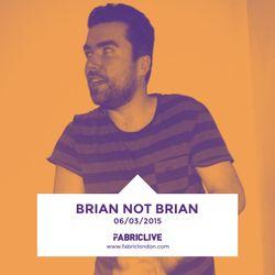 Brian Not Brian - FABRICLIVE Promo Mix (Feb 2015)