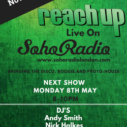 DJ Andy Smith Reach Up show on Soho radio - 8.5.17