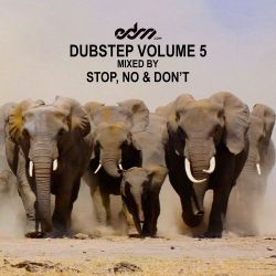 EDM.com Dubstep Volume 5 Mixed by Stop, No & Don't
