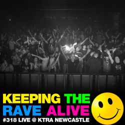 Keeping The Rave Alive Episode 318: Kutski live at KTRA Newcastle