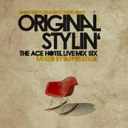 Original Stylin': The Ace Hotel Live Mix 6