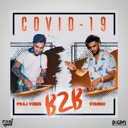 Covid_19 - Vishnu B2B PrajVibes #28/04/2020