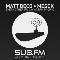 Matt Deco and Mesck on Sub FM - August 28th 2015